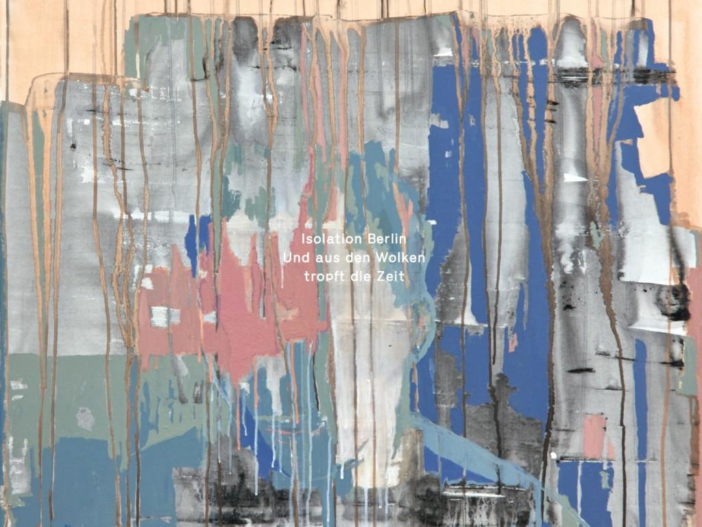 Album der Woche: Isolation Berlin – Und aus den Wolken tropft die Zeit