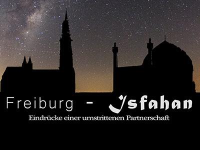 Freiburg - Isfahan