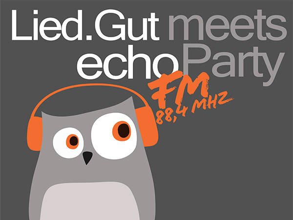 Lied.Gut meets echoFM Party