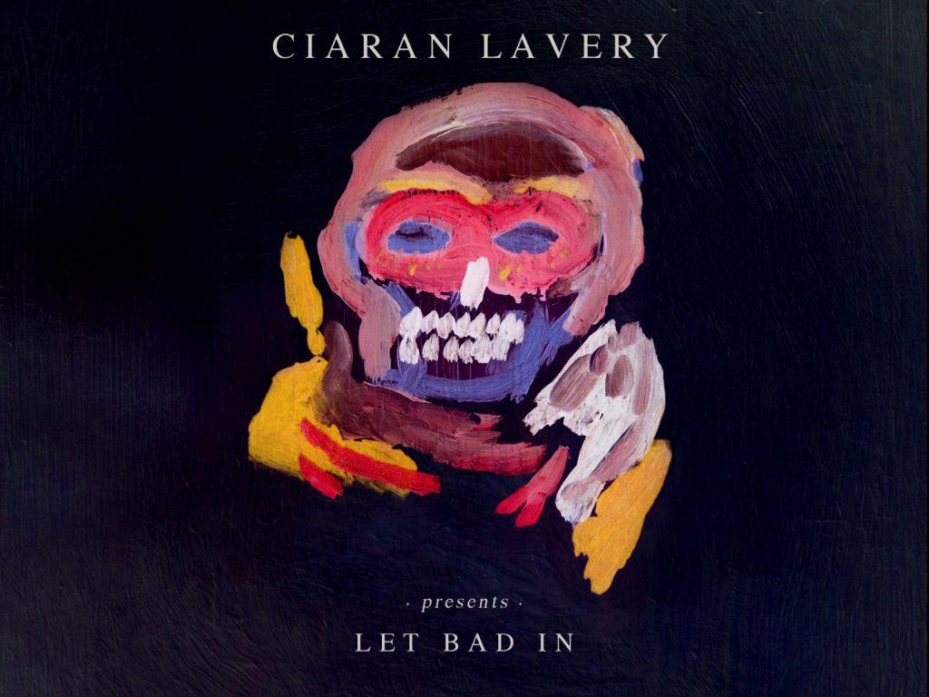 Album der Woche: Ciaran Lavery – Let Bad In