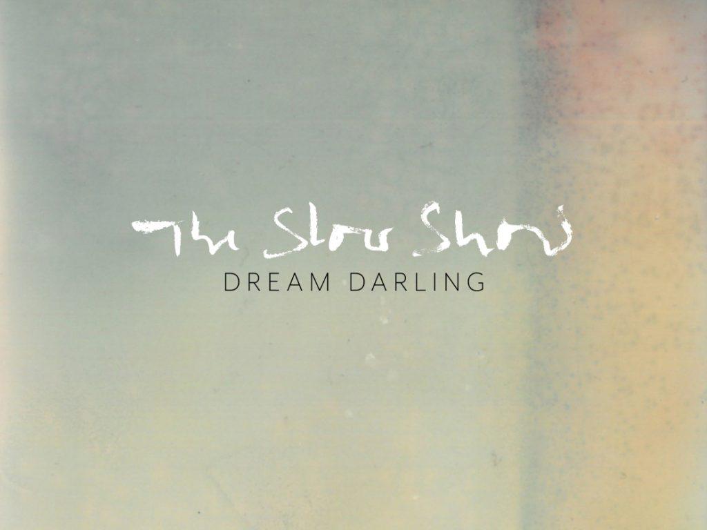 Album der Woche: The Slow Show – Dream Darling