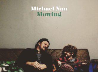 Album der Woche: Michael Nau – Mowing