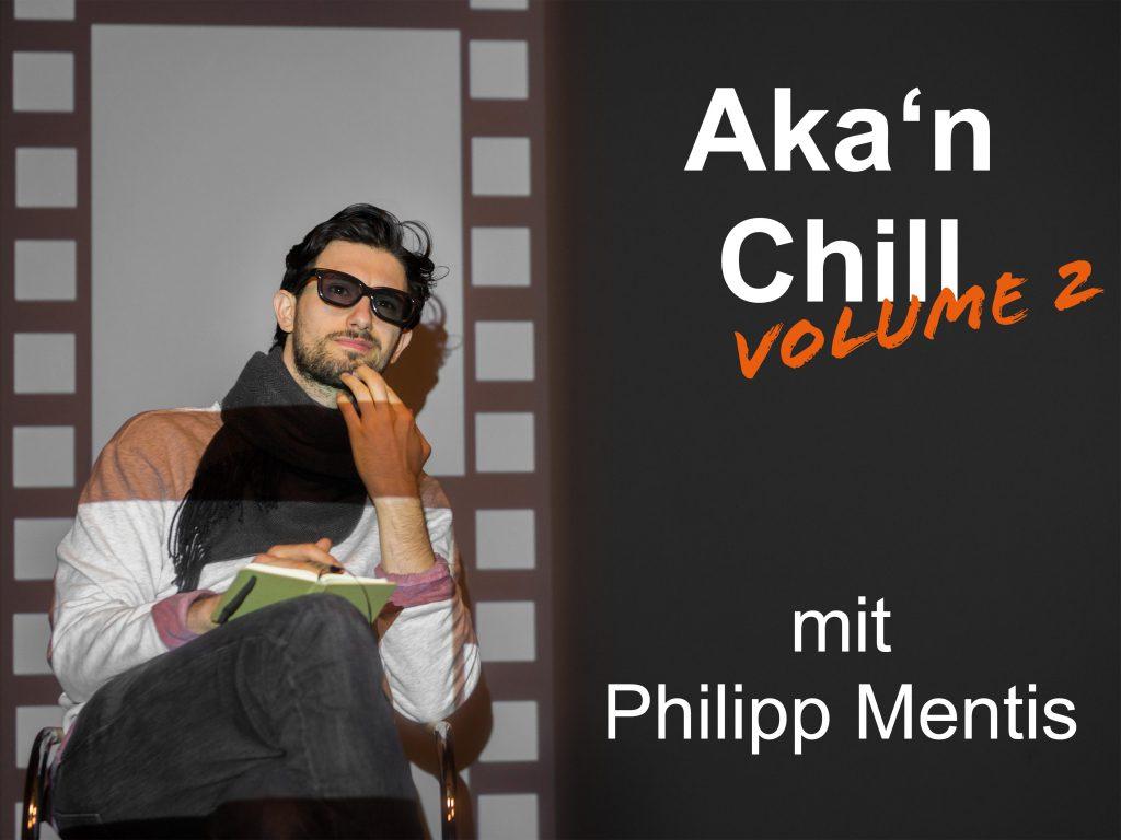 Aka'n Chill Volume 2| SoSe 2018