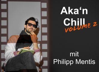 Aka'n Chill Volume 2  SoSe 2018