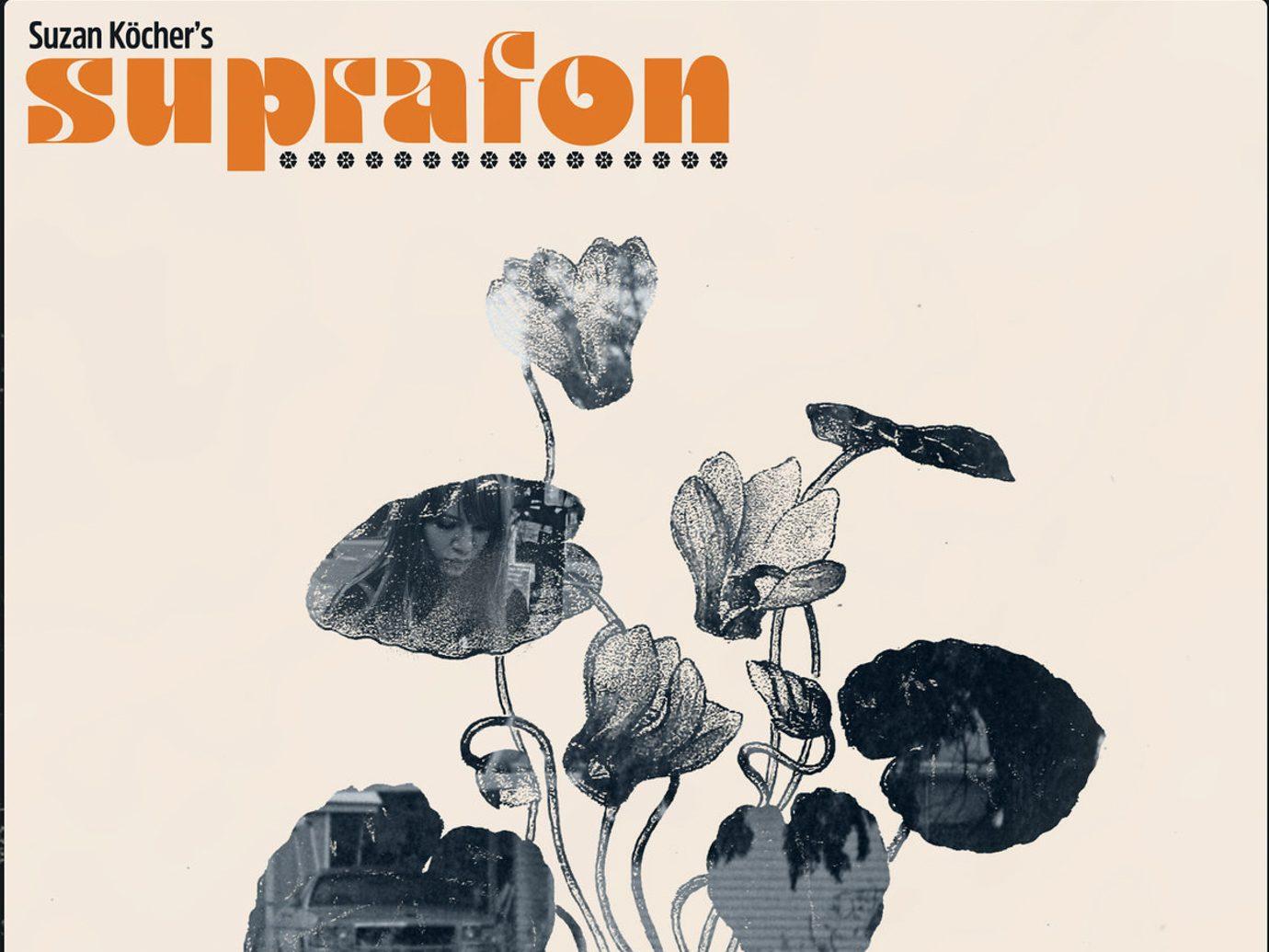 Album der Woche: Suzan Köchers Suprafon – Suprafon